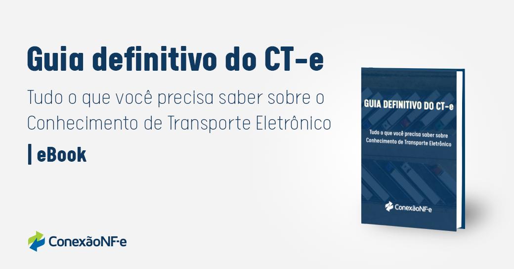 Guia definitivo do CTe: tudo sobre o Conhecimento de Transporte Eletrônico