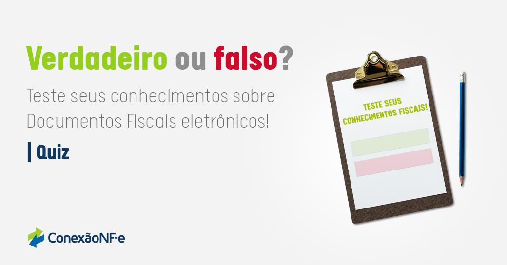 Verdadeiro ou Falso? Teste seu conhecimento sobre Documentos Fiscais!