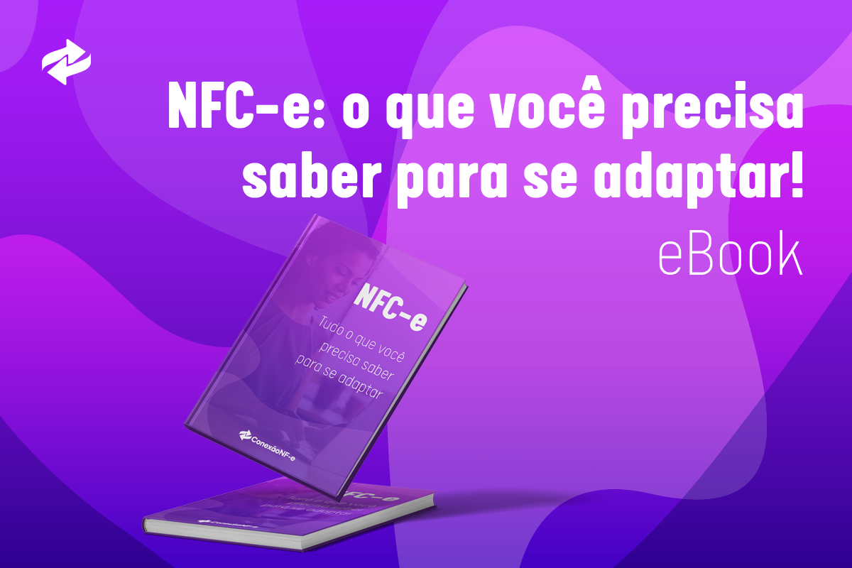 NFC-e: tudo o que você precisa saber para se adaptar | eBook