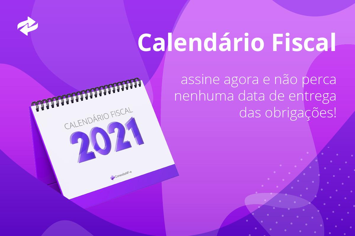 Calendário Fiscal 2021: obrigações federais | ConexãoNF-e